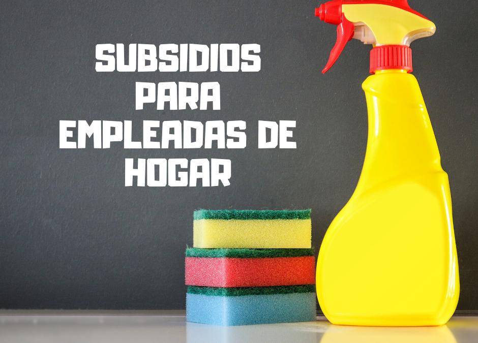 SUBSIDIO DE DESEMPLEO PARA EMPLEADAS DEL HOGAR