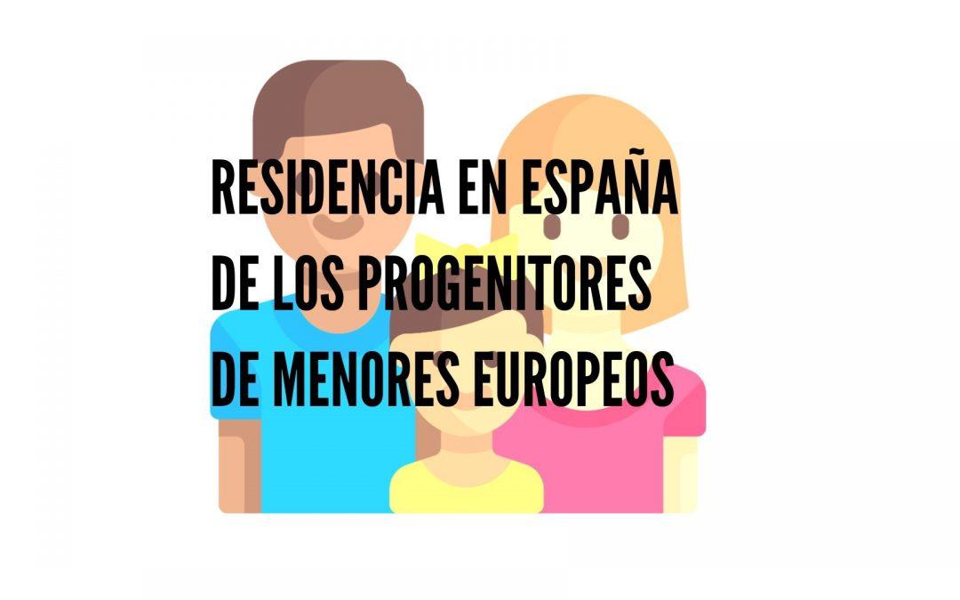 RESIDENCIA EN ESPAÑA DE LOS PROGENITORES DE MENORES EUROPEOS
