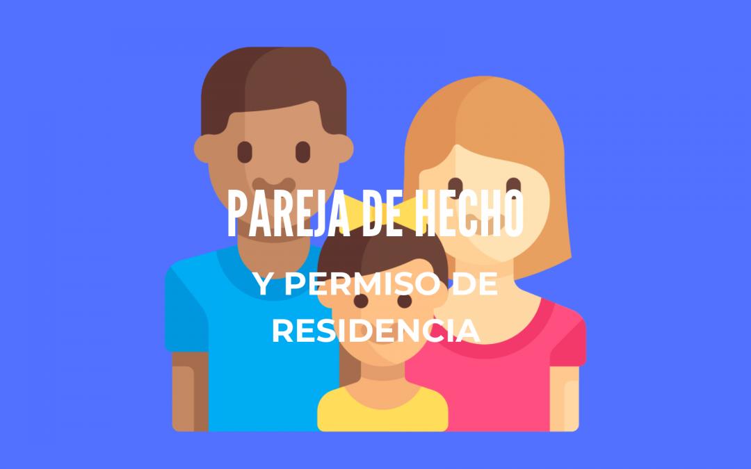 PAREJA DE HECHO Y PERMISO DE RESIDENCIA